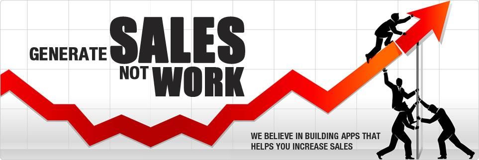 Generate Sales, Not Work...